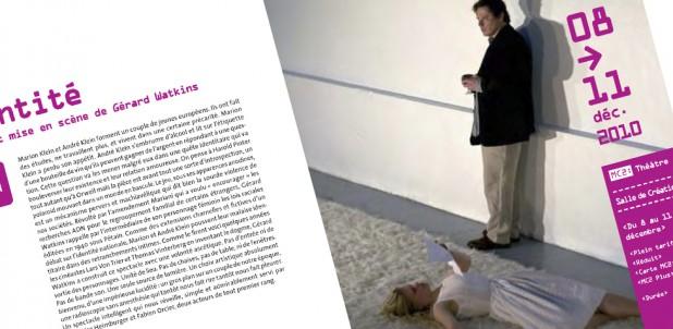 Identité MC2 saison 2010 Texte et mise en scène de Gérard Watkins